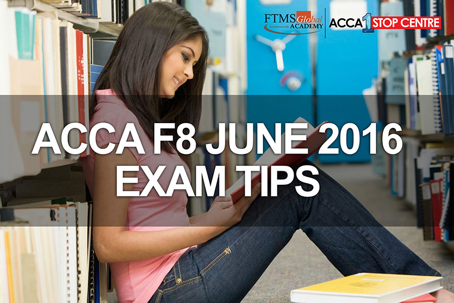 ACCA F8 JUNE 2016 EXAM TIPS