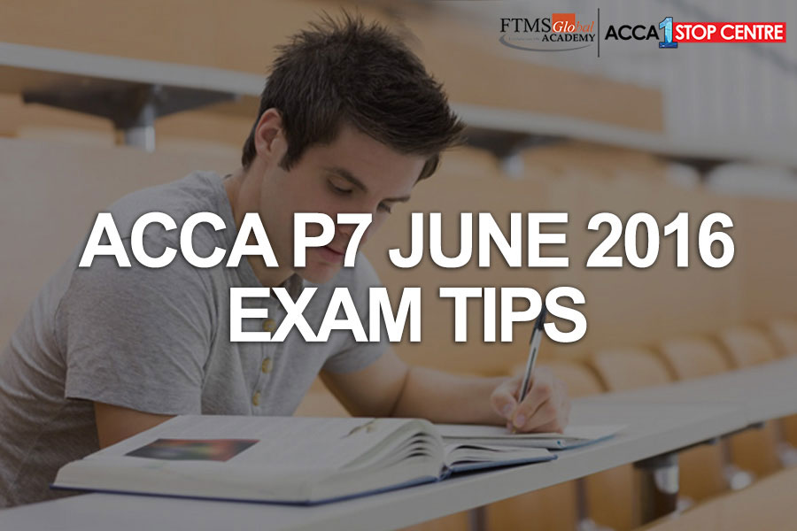 ACCA P7 JUNE 2016 EXAM TIPS