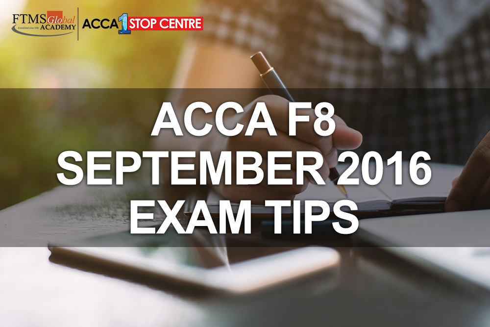 ACCA F8 SEPT 2016 EXAM TIPS