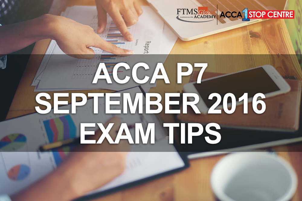 ACCA P7 SEPT 2016 EXAM TIPS